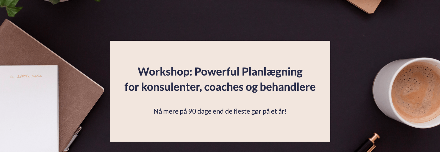 Workshoppen Powerful Planlægning