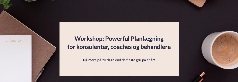 Workshoppen Powerful Planlægning